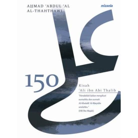 150 Kisah Ali Ibn Abi Thalib