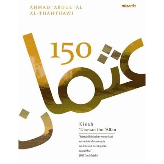 150 KISAH UTSMAN IBN AFFAN