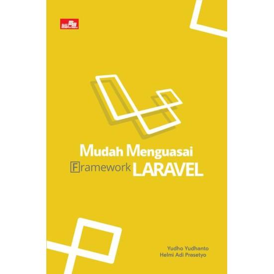 Mudah Menguasai Framework Laravel