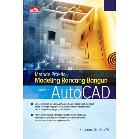 Metode Praktis Modeling Rancang Bangun dengan AutoCAD