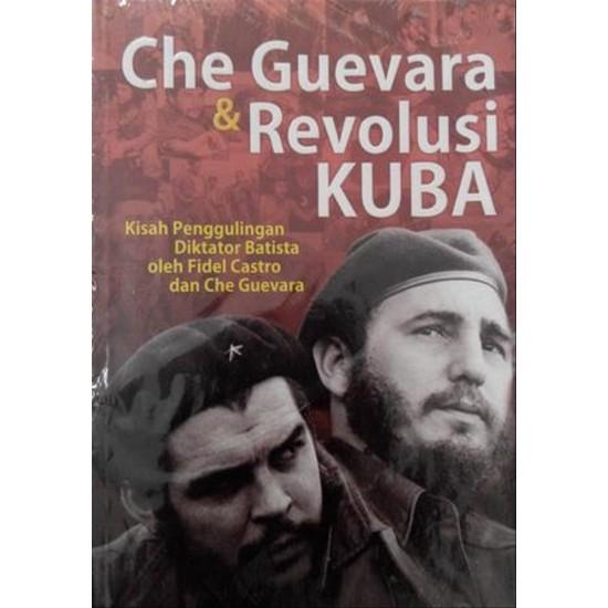 Che Guevara & Revolusi Kuba (Edisi Terbaru)