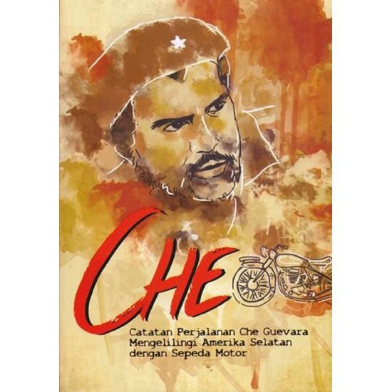 CHE: Catatan Perjalanan Che Guevara Mengelilingi Amerika Selatan dengan Sepeda Motor