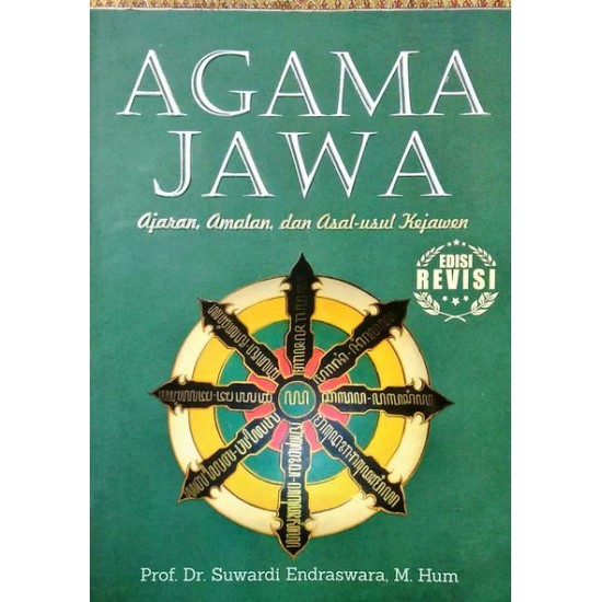 Agama Jawa : Ajaran, Amalan, Dan Asal Usul Kejawen Edisi Revisi (2018)