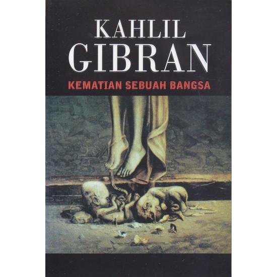 KAHLIL GIBRAN : KEMATIAN SEBUAH BANGSA (2020)