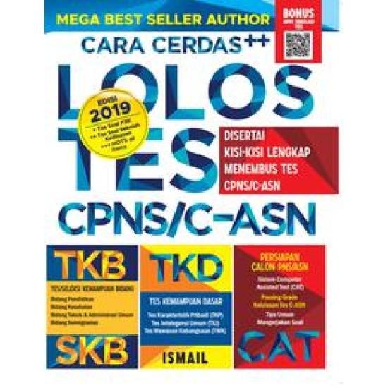 Cara Cerdas++ Lolos Tes CPNS/C-ASN, Disertai Kisi-kisi Lengkap Menembus Tes CPNS/C-ASN