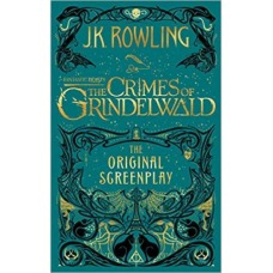 Fantastic Beasts: The Crimes of Grindelwald- The Original Screenplay (HC)