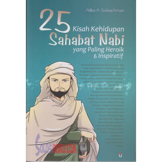 25 Kisah Kehidupan Sahabat Nabi Yang Paling Heroik & Inspiratif