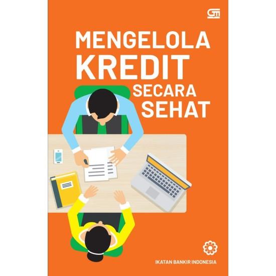 Mengelola Kredit Secara Sehat (Cover Baru)