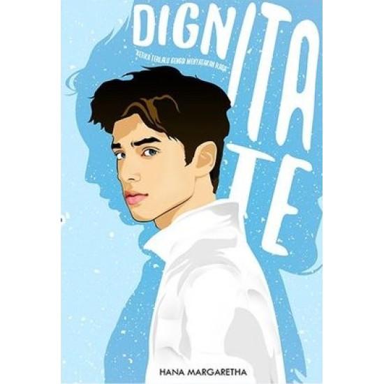 Dignitate : Ketika Terlalu Gengsi Menyatakan Rasa
