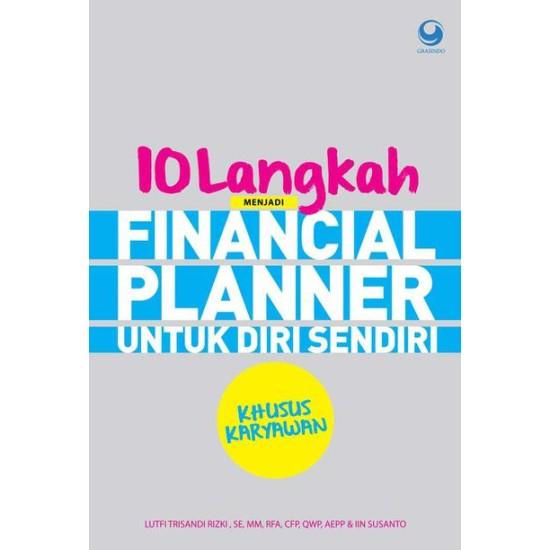 10 Langkah Menjadi Financial Planner Untuk Diri Sendiri Khusus Karyawan