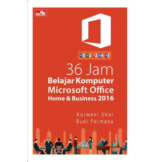 36 Jam Belajar Komputer Microsoft Office Home & Business 2016