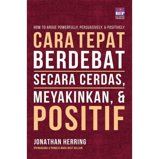 Cara Tepat Berdebat Secara Cerdas, Meyakinkan & Positif (Edisi Revisi)