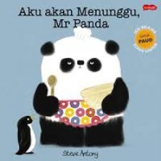 Aku akan menunggu, Mr. Panda