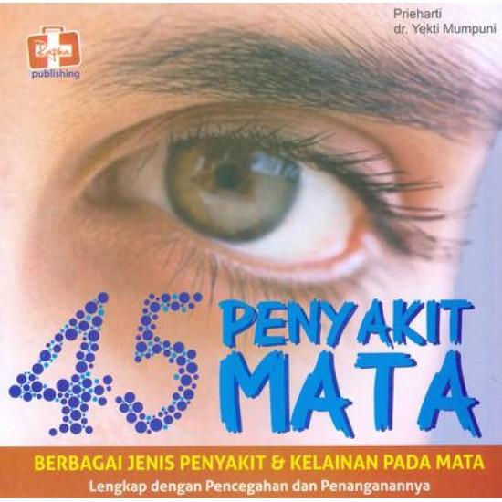 45 Penyakit Mata, Berbagai Jenis Penyakit Dan Kelainan Pada Mata, Lengkap Dengan Pencegahan Dan Penanganannya
