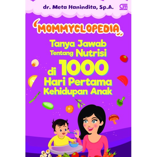 Mommyclopedia: Tanya-jawab tentang nutrisi di 1000 hari pertama kehidupan anak