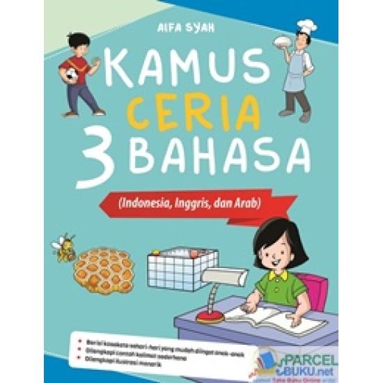 Kamus Ceria 3 Bahasa (Indonesia, Inggris, Dan Arab)