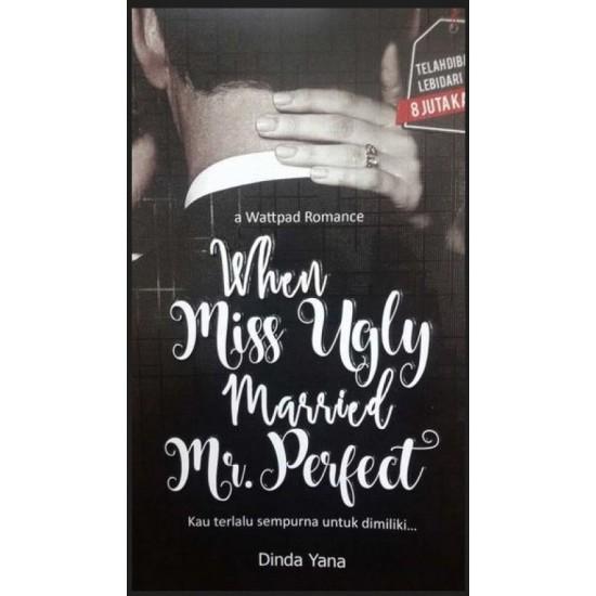 When Miss Ugly Married Mr.Perfect : Kau Terlalu Sempurna untuk Dimiliki