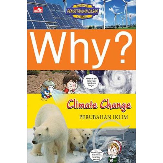 Why? Climate Change - Perubahan Iklim