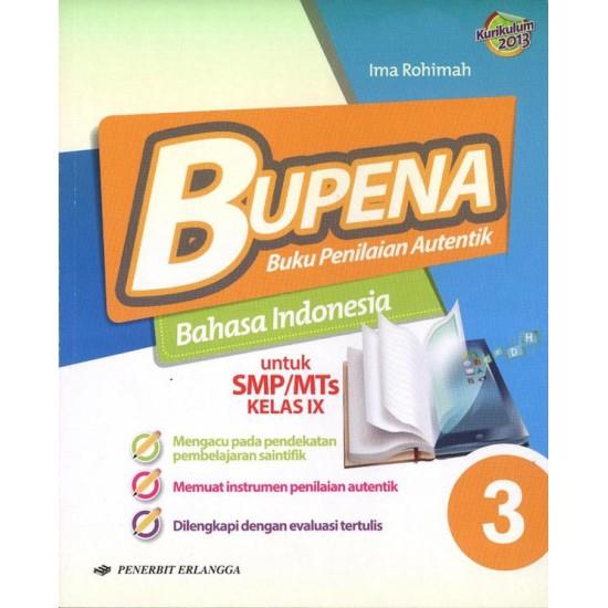 Buku Penilaian Autentik BUPENA Bahasa Indonesia SMP-MTS/Kelas IX / Kurikulum 2013