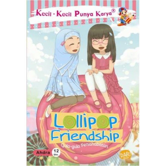 KKPK.LOLLIPOP FRIENDSHIP GULA-GULA PERSAHABATAN
