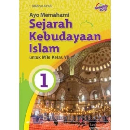 Ayo Memahami Sejarah Kebudayaan Islam MTs Kelas VII/Kurikulum 2013