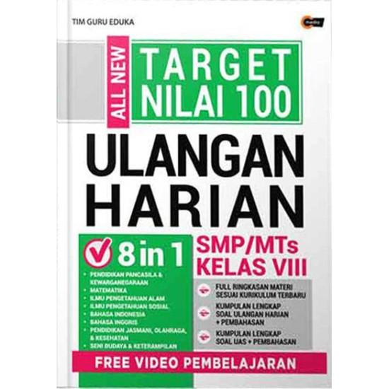 All New Target Nilai 100 Ulangan Harian SMP/MTS KELAS VIII