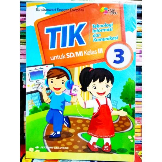 TIK (Teknologi Informasi dan Komunikasi) SD/MI Kelas 3