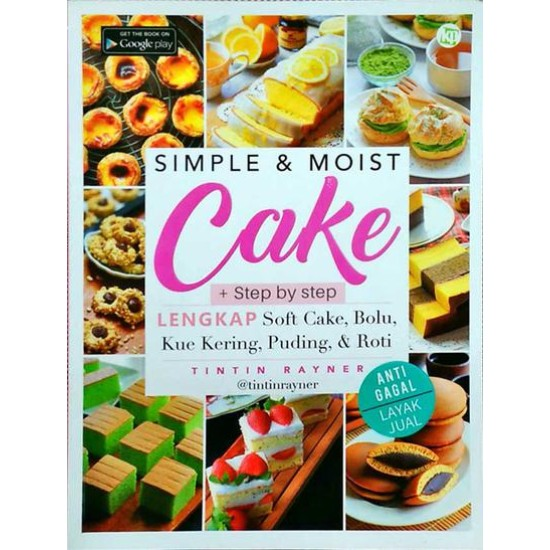Simple & Moist Cake (Simpel Dan Lembut Membuat Kue)