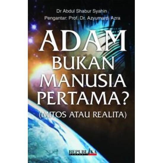 Adam Bukan Manusia Pertama? (Mitos atau Realita)