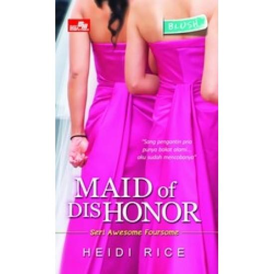 Hq Blush: Maid Of Dishonor