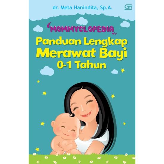 Mommyclopedia : Panduan Lengkap Merawat Bayi 0-1 Tahun