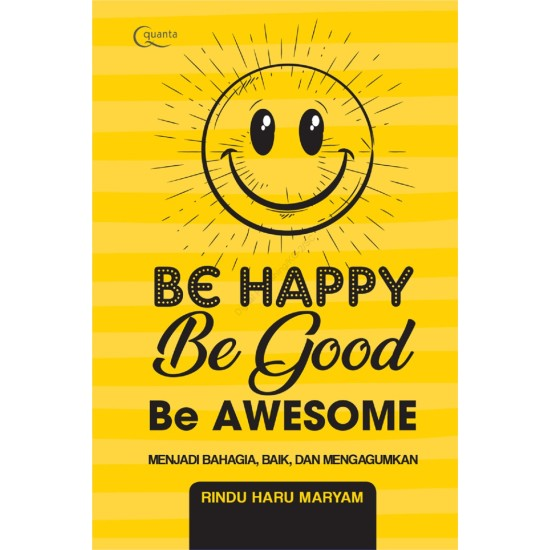 Be Happy, Be Good, Be Awesome (HC)