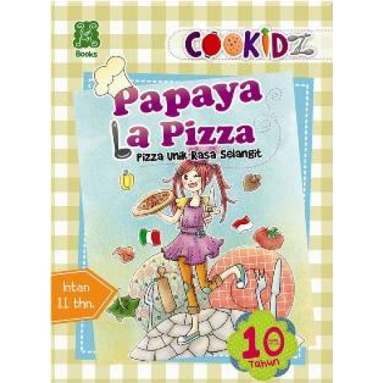 SERI COOKIDZ; PAPAYA LA PIZZA