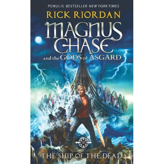 Magnus Chase and The Gods of Asgard #3 : The Ship of The Dead
