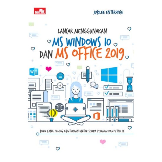 Lancar Menggunakan MS Windows 10 dan MS Office 2019