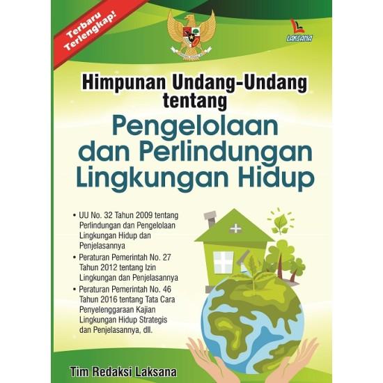 Himpunan Undang-Undang Tentang Pengelolaan dan Perlindungan Lingkungan Hidup