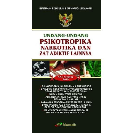 Undang Undang Psikotropika Narkotika Dan Zat Adiktif Lainnya Edisi