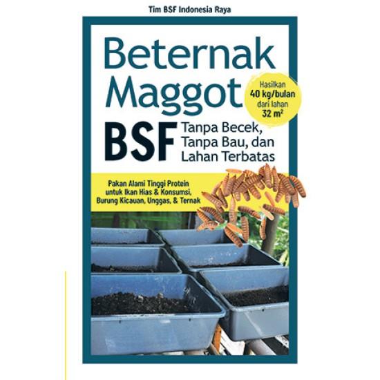 Beternak Manggot BSF: Tanpa Becek, Tanpa Bau, dan Lahan Terbatas