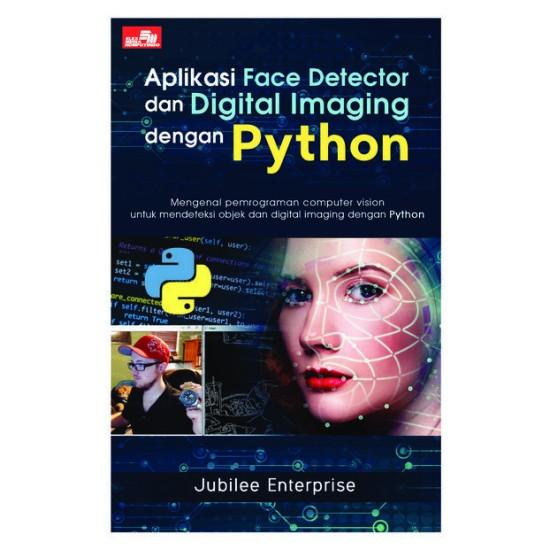 Aplikasi Face Detector dan Digital Imaging dengan Python