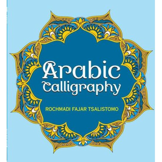 Arabic Calligraphy: Adult Coloring Book