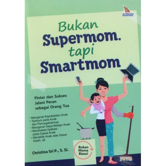 Bukan Supermom, Tapi Smartmom