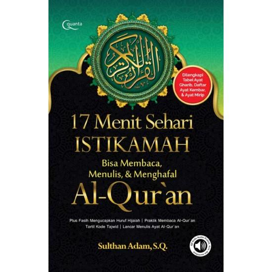 17 Menit Sehari Istikamah Bisa Membaca, Menulis, dan Menghafal Al-Qur`an