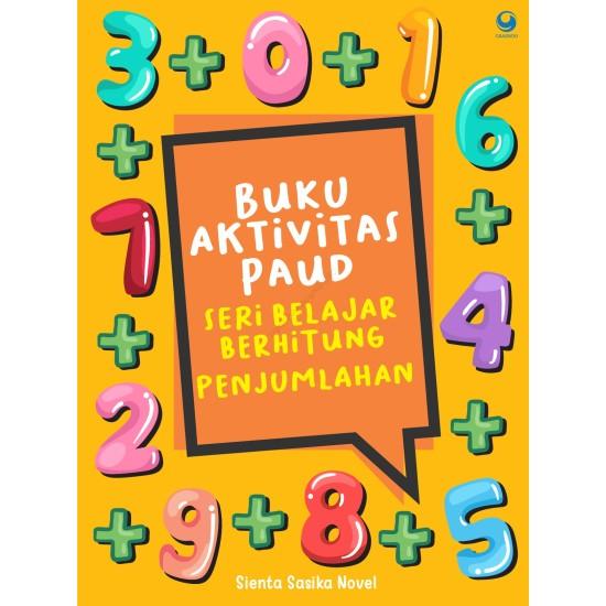 Buku Aktivitas PAUD Seri Belajar Berhitung Penjumlahan