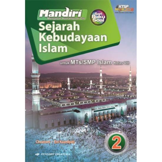 Mandiri Sejarah Kebudayaan Islam MTs/SMP Kelas VIII Jilid 2
