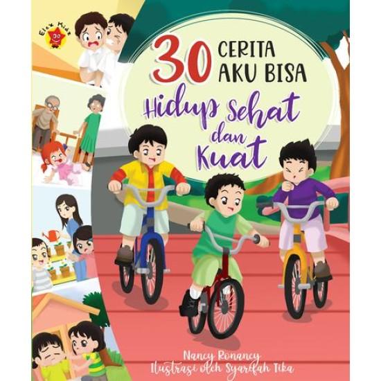30 Cerita Aku Bisa Hidup Sehat dan Kuat