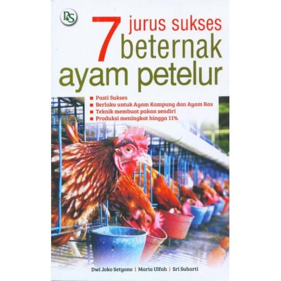 7 JURUS SUKSES BETERNAK AYAM PETELUR