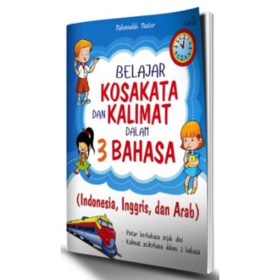 BELAJAR KOSAKATA DAN KALIMAT DALAM 3 BAHASA  (INDONESIA, INGGRIS, DAN ARAB)
