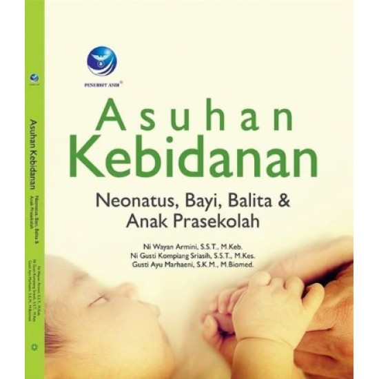 Asuhan Kebidanan Neonatus, Bayi, Balita dan Anak Prasekolah