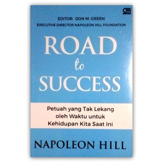 Road to Success, Petuah yang Tak Lekang oleh Waktu untuk Kehidupan Kita Saat Ini
