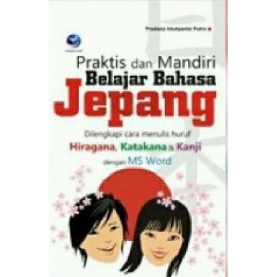 Praktis dan Mandiri Belajar Bahasa Jepang